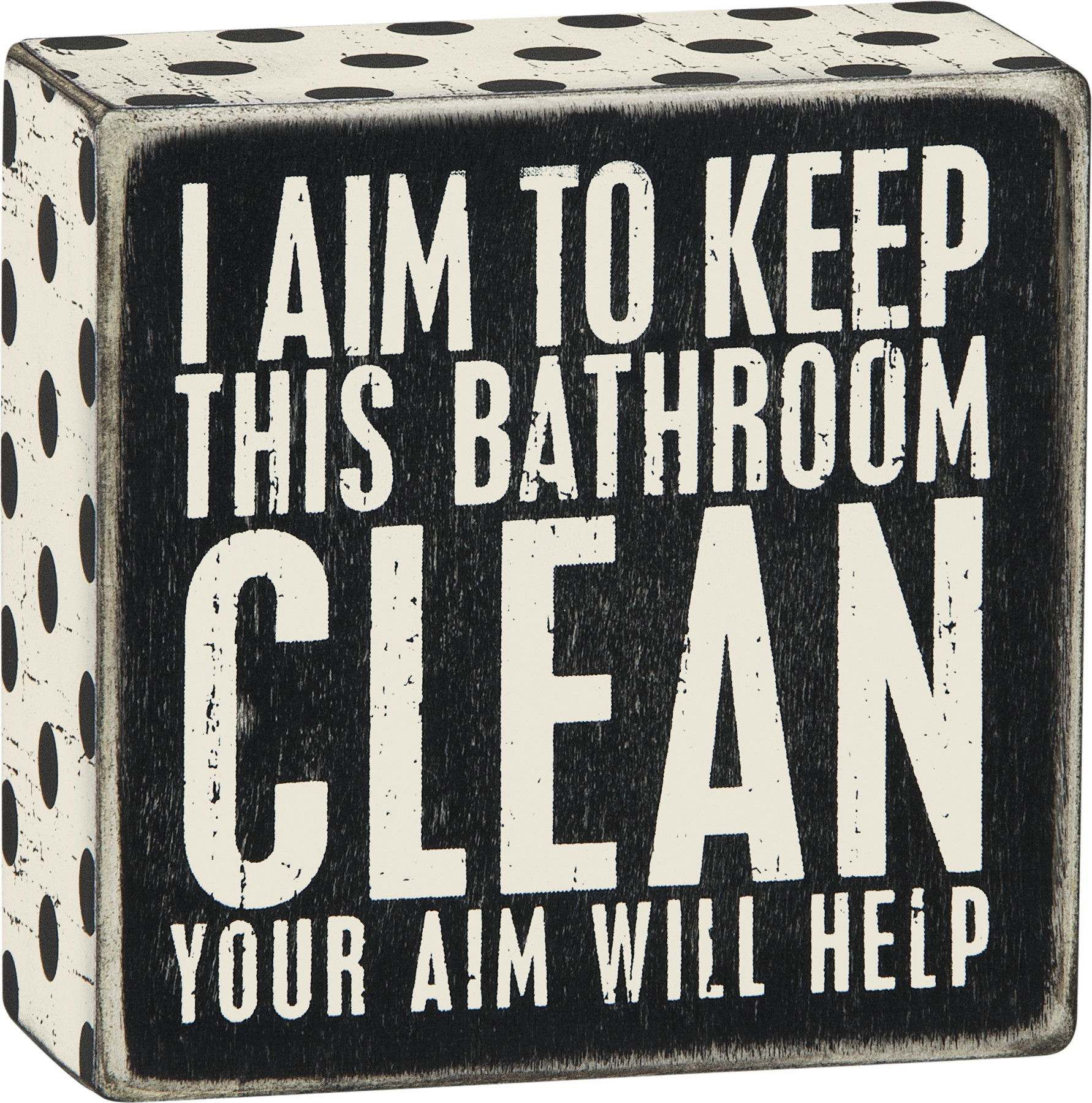 I Aim To Keep The Bathroom Clean Your Aim Will Help Decorative Wooden Box Sign 4x4 From Primitives By Kathy