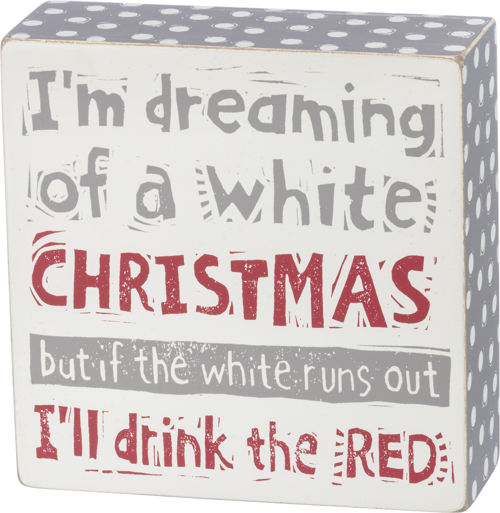 Dreaming Of A White Christmas.I M Dreaming Of A White Christmas But If Wine Runs Out I Ll Drink The Red Box Sign From Primitives By Kathy