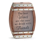 The Best Wines Are The Ones We Drink With Friends Barrel Cork Holder 12 Inch from Burton & Burton