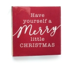 Red & White Have Yourself A Merry Little Christmas Decorative Sign 6.25 Inch from Burton & Burton