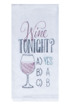 Wine Tonight Yes Embroidered Cotton Kitchen Dish Flour Sack Towel from Kay Dee Designs