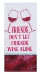 Friends Don't Let Friends Wine Alone Dual Purpose Cotton Kitchen Dish Terry Towel 16x26 from Kay Dee Designs