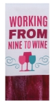 Wine Lover Working From Nine to Wine Dual Purpose Cotton Kitchen Dish Terry Towel 16x26 from Kay Dee Designs