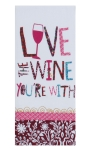 Live The Wine You're With Cotton Kitchen Dish Tea Towel 18x28 from Kay Dee Designs