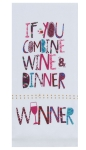 Winner If You Combine Wine & Dinner Cotton Kitche Dish Tea Towel 18x28 from Kay Dee Designs