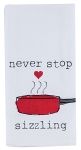 Never Stop Sizzling Cotton Krinkle Flour Sack Kitchen Towel 18x26 from Kay Dee Designs