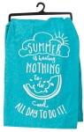 Summer Is Having Nothing to Do & All Day To Do It Flour Sack Dish Towel from Kay Dee Designs