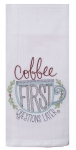 Coffee First Questions Later Cotton Embroidered Flour Sack Kitchen Dish Towel 26x26 from Kay Dee Designs