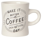 Make It Better With Coffee Each & Every Day Stoneware Mug 12 Oz from Now Designs