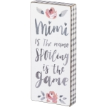 Floral Design Mimi Is The Name Spoiling Is The Game Decorative Wooden Block Sign 3.5x8 from Primitives by Kathy