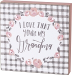 I Love That You're My Grandma Decorative Wooden Box Sign 6x6 from Primitives by Kathy