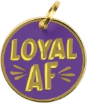 Loyal AF Pet Collar Charm by Artist LOL Made You Smile from Primitives by Kathy