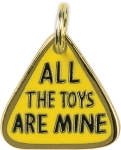 All The Toys Are Mine Pet Collar Charm by Artist LOL Made You Smile from Primitives by Kathy