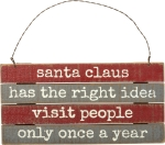 Santa Claus Has The Right Idea Wooden Hanging Ornament from Primitives by Kathy