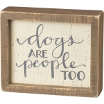 Dogs Are People Too Decorative Wooden Box Sign 6x5 from Primitives by Kathy
