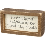 Second Hand Animals Make First Class Pets Decorative Wooden Box Sign  from Primitives by Kathy