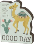 Cactus & Camel Today Is A Good Day For A Good Day Wooden Sign from Primitives by Kathy
