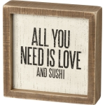 All You Need Is Love And Sushi Decorative Inset Wooden Box Sign 6x6 from Primitives by Kathy