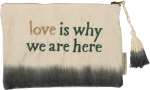 Love Is Why We Are Here Velvet Zipper Pouch Travel Handbag from Primitives by Kathy