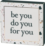 Be You Do You For You Decorative Wooden Block Sign 5x5 from Primitives by Kathy