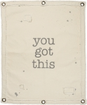 You Got This  Canvas Wall Banner Décor from Primitives by Kathy