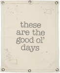 These Are The Good Ol' Days Canvas Wall Banner Décor from Primitives by Kathy
