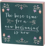 Floral Border Design The Best Time For A New Beginning Is Now Decorative Wooden Block Sign 6x6 from Primitives by Kathy