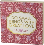 Red & Pink Floral Design Do Small Things With Great Love Decorative Wooden Block Sign 6x6 from Primitives by Kathy