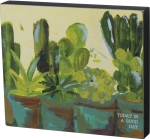 Cacti Design Today Is A Good Day Decorative Wooden Block Sign 7x6 from Primitives by Kathy