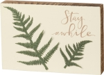 Botanical Themed Stay Awhile Decorative Wooden Block Sign 6x4 from Primitives by Kathy