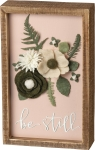 Felt Botanical Design Be Still Decorative Inset Wooden Box Sign 5x8 from Primitives by Kathy