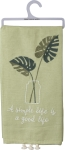 A Simple Life Is A Good Life Tassel Trim Cotton Dish Towel 26x20 from Primitives by Kathy