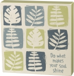 Do What Makes Your Soul Shine Decorative Wooden Box Sign 9x9 from Primitives by Kathy