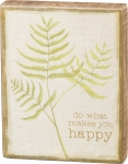 Do What Makes You Happy Decorative Wooden Box Sign 4x5 from Primitives by Kathy