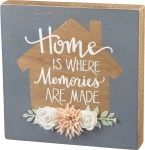 Felt Floral Accent Home Is Where Memories Are Made Decorative Wooden Box Sign 10x10 from Primitives by Kathy