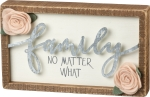 Family No Matter Decorative Inset Wooden Box Sign 10x6 from Primitives by Kathy