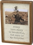 Every Love Story Is Beautiful But Ours Is My Favorite Photo Picture Frame (Holds 6x4 Photo) from Primitives by Kathy