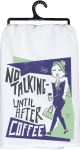 No Talking Until After Coffee Cotton Dish Towel 28x28 from Primitives by Kathy