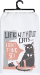Cat Lover Life Without Cats I Don't Think So Cotton Dish Towel 28x28 from Primitives by Kathy