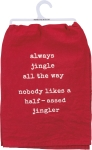 Always Jingle All The Way Holiday Themed Cotton Dish Towel 28x28 from Primitives by Kathy