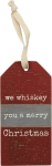 Set of 6 We Whiskey You A Merry Christmas Wooden Wine Bottle Tags from Primitives by Kathy