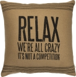Relax We're All Crazy It's Not A Competition Decorative Cotton Throw Pillow 15x15 from Primitives by Kathy