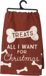 Dog Lover Treats All I Want For Christmas Cotton Dish Towel 28x28 from Primitives by Kathy
