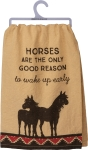 Horses Are The Only Good Reason To Wake Up Early Cotton Dish Towel 28x28 from Primitives by Kathy