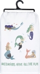 Mermaids Have All The Fun Cotton Dish Towel 28x28 from Primitives by Kathy
