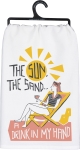The Sun The Sand A Drink In My Hand Cotton Kitchen Dish Towel 28x28 from Primitives by Kathy