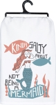Kinda Salty About Not Being A Mermaid Cotton Dish Towel 28x28 from Primitives by Kathy