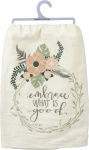 Embrace What Is Good Cotton Dish Towel 28x28 from Primitives by Kathy