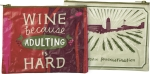 Wine Because Adulting Is Hard Double Sided Zipper Pouch Travel Bag from Primitives by Kathy