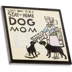 Set of 4 I Just Want To Be A Stay At Home Dog Mom Ceramic Drink Coasters 4x4 from Primitives by Kathy